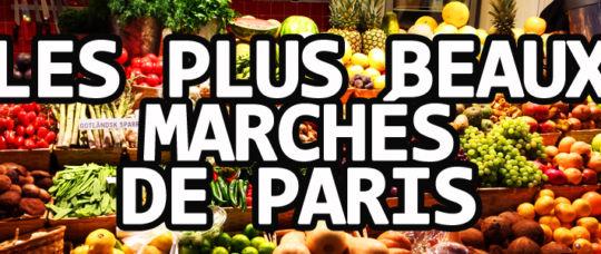 Quels sont les plus beaux marchés parisiens?