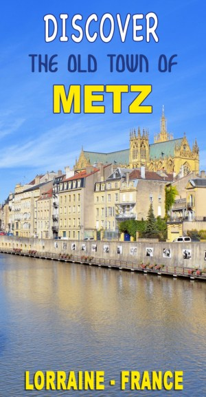 Discover Metz Old Town © French Moments