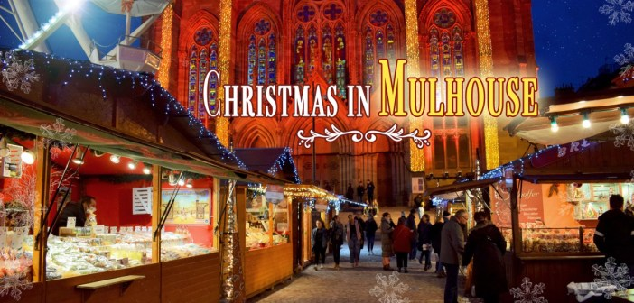 Discover the Mulhouse Christmas market in Alsace © French Moments