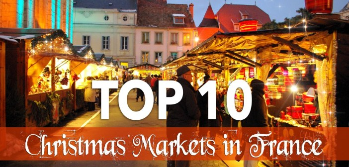 Top 10 Most Beautiful Christmas Market in France © French Moments