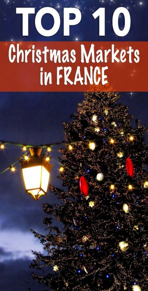 The Top 10 Christmas Markets in France