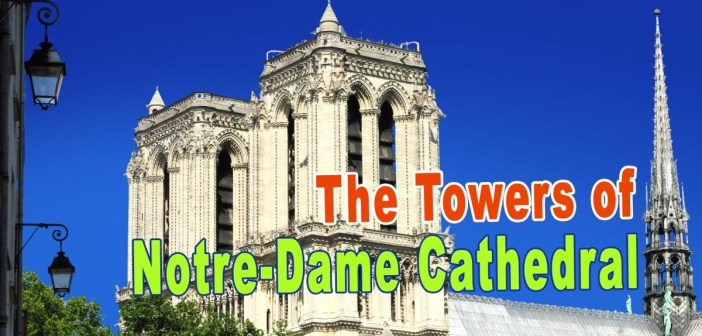 The Towers of Notre-Dame, Paris © French Moments