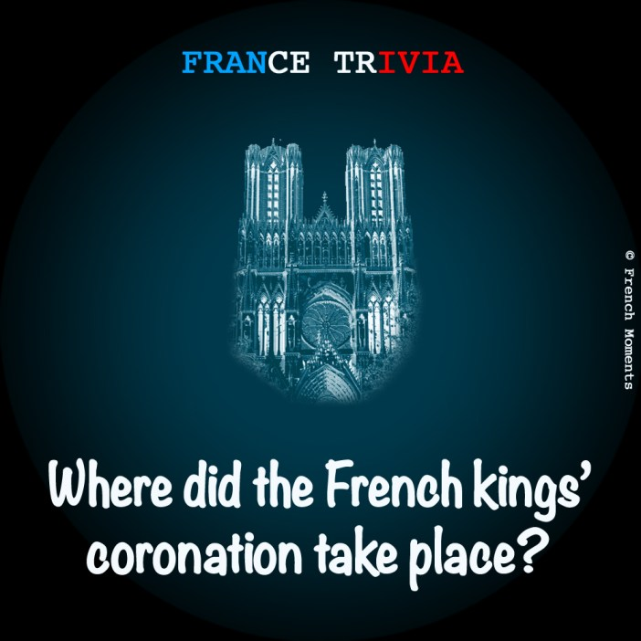 France Trivia Coronation © French Moments