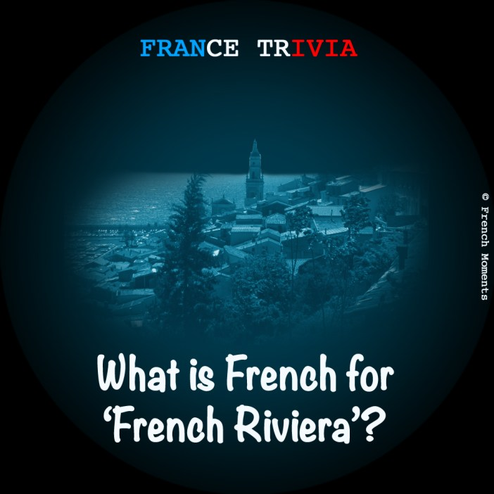 France Trivia French Riviera © French Moments
