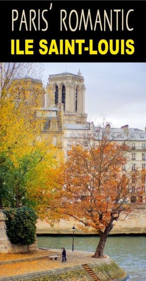 Discover the Ile Saint Louis, one of Paris' most romantic places © French Moments