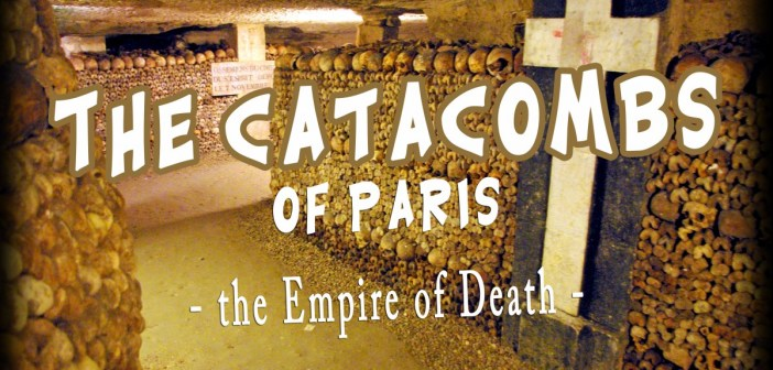 The catacombs of Paris © French Moments