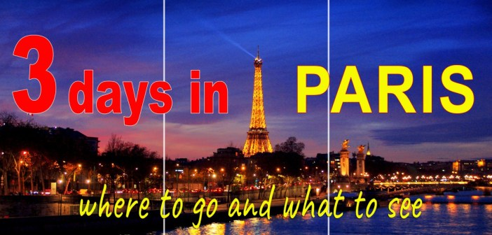 3 days in Paris: where to go and what to see