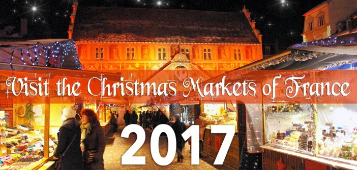 Visit the Christmas markets of France 2017 © French Moments
