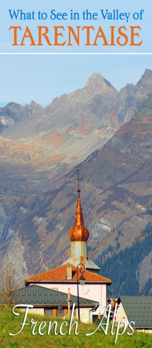 What to see in the Tarentaise Valley © French Moments