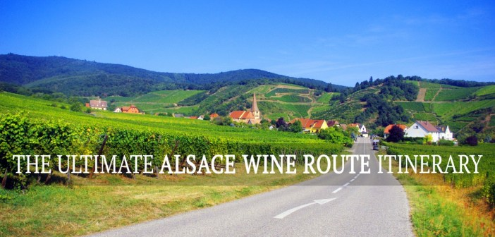The Ultimate Alsace Wine Route Itinerary