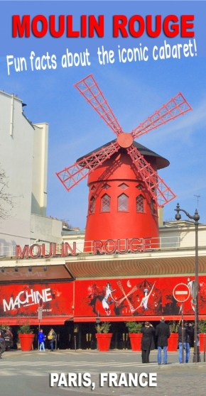 Click here for Fun facts about the iconic Paris cabaret: the Moulin Rouge © French Moments