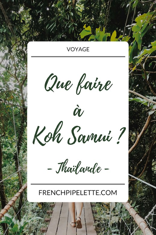 que faire à Koh Samui - Thaïlande