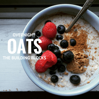 Overnight Oats: The Building Blocks