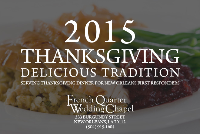 2015 Thanksgiving Pot Luck For First Responders And NOPD At The French Quarter Wedding Chapel