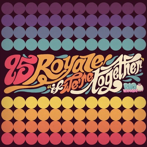 95 Royale - If We're Together