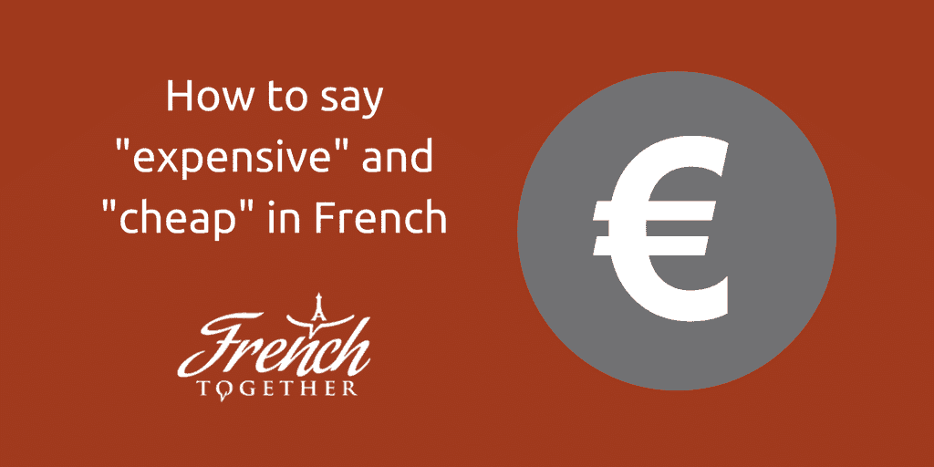 say expensive in french