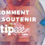 Comment nous soutenir gratuitement via Tipeee ?