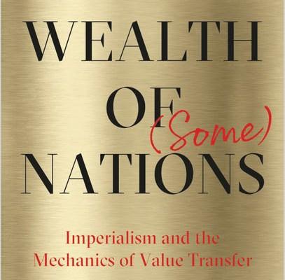 Crítica de la obra de Zak Cope: La riqueza de (algunas) naciones, el imperialismo y la mecánica de la transferencia de valor