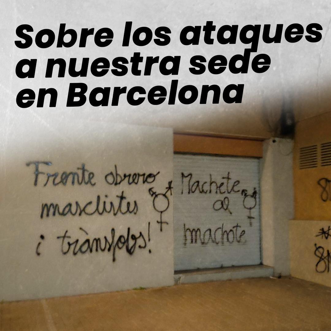 ataques a nuestra sede en barcelona