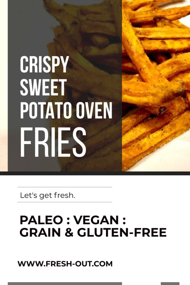 CRISPY & SAVORY SWEET POTATO OVEN FRIES