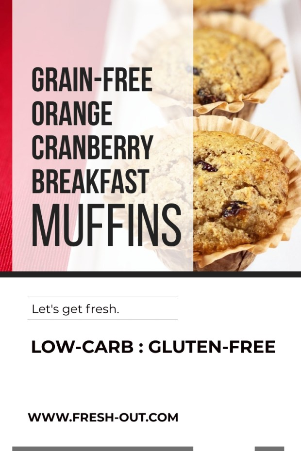 GRAIN-FREE ORANGE CRANBERRY BREAKFAST MUFFINS