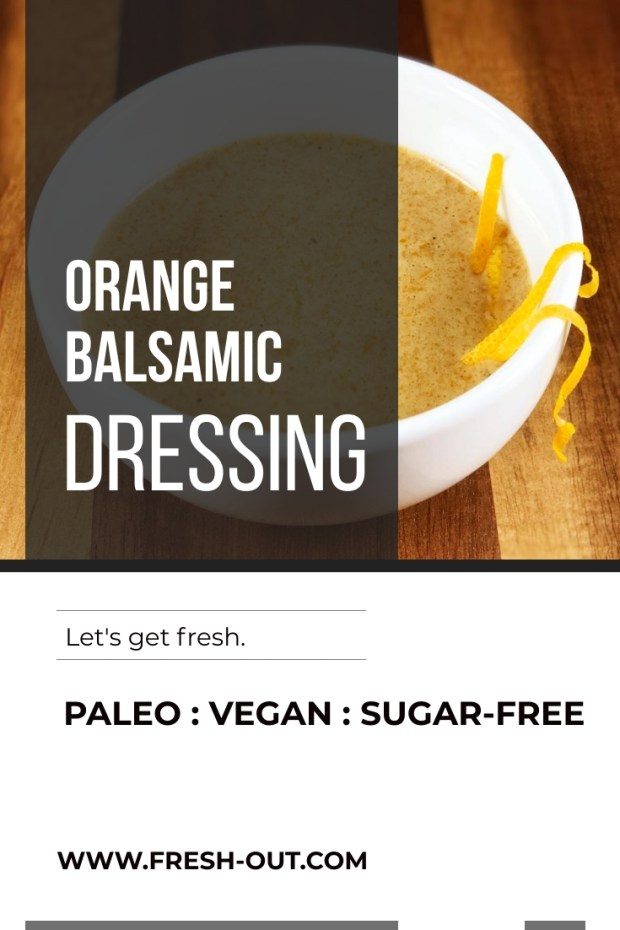 SUGAR-FREE ORANGE BALSAMIC DRESSING