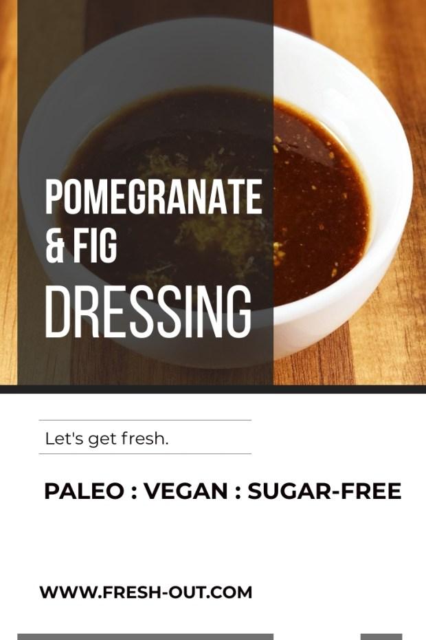 Sugar-Free Pomegranate Fig Dressing