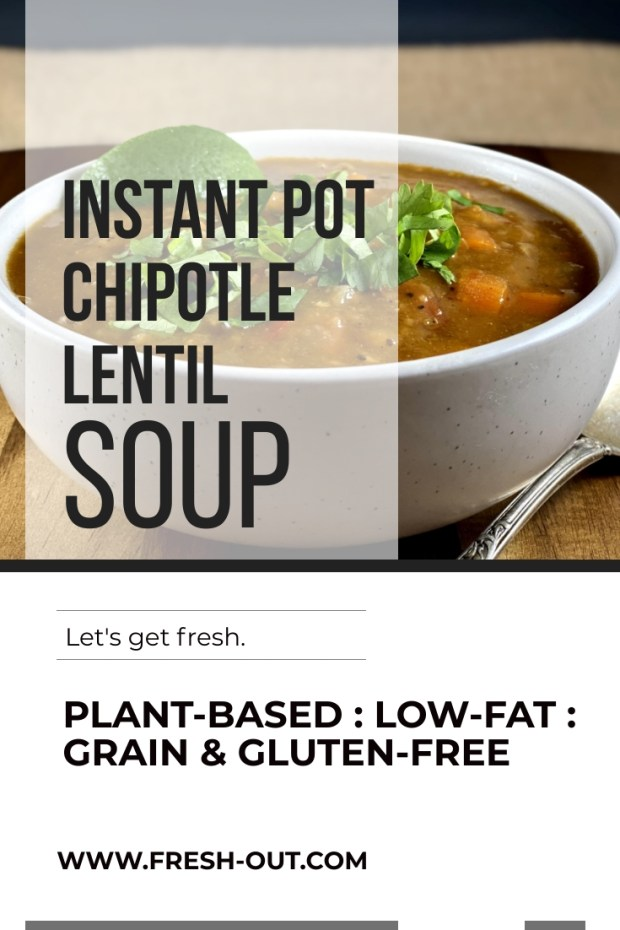 INSTANT POT CHIPOTLE LENTIL SOUP: #VEGAN, #VEGETARIAN, PLANT-BASED, LENTIL SOUP, WEEKNIGHT MEALS, #INSTANTPOT