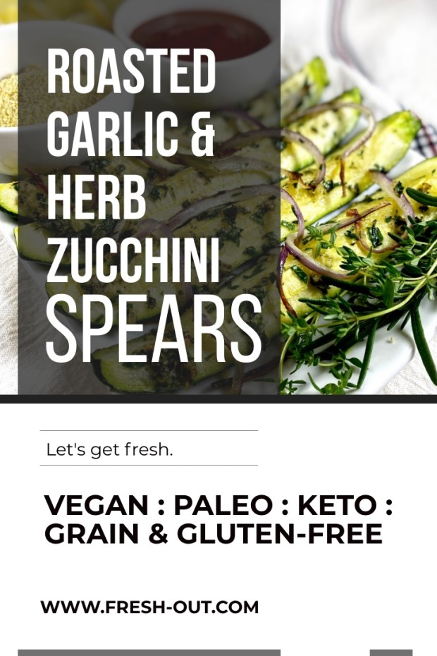 ROASTED GARLIC AND HERB ZUCCHINI SPEARS