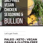 SALT-FREE VEGAN CHICKEN SEASONING AND BULLION