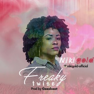 MP3: NikiGold - Freaky Twise