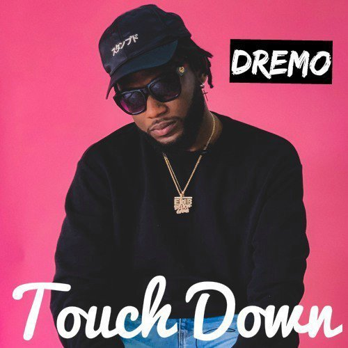"MP3: Dremo – ""Touch Down"""