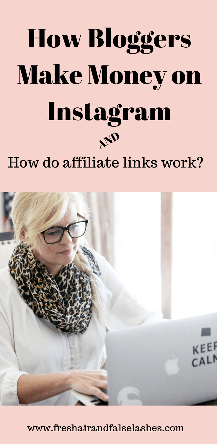 How Bloggers make money on Instagram and how affiliate links work.
