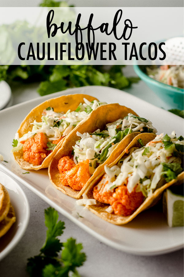 Soft tortillas filled with crunchy buffalo cauliflower and topped with a tangy cilantro slaw. A perfect gluten free, dairy free, and vegetarian option that can easily be made vegan.