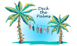 Deck the Palms banner