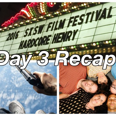 SXSW Day 3 Recap: 'HARDCORE HENRY', 'DON'T THINK TWICE' & More