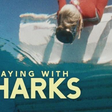 Marine maverick: 'PLAYING WITH SHARKS' a comprehensive, heartfelt biodoc about trailblazing shark advocate Valerie Taylor