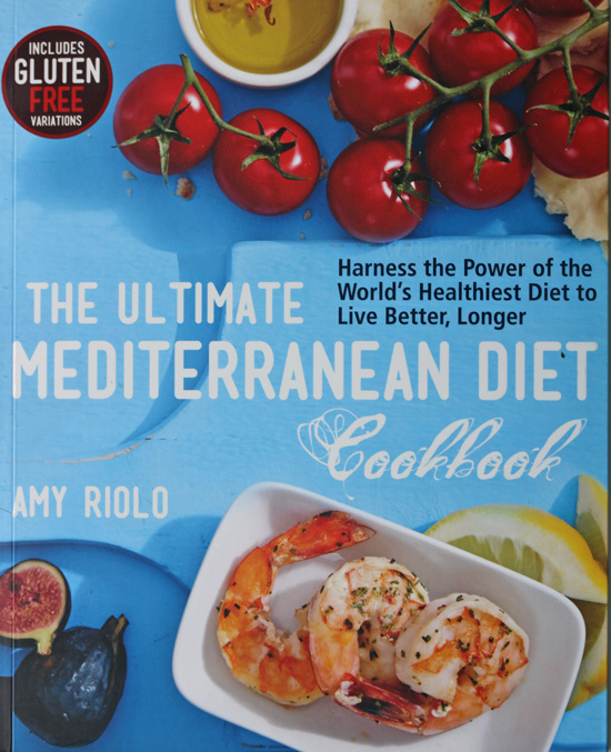 The Ultimate Mediterranean Diet Cookbook by Amy Riolo.
