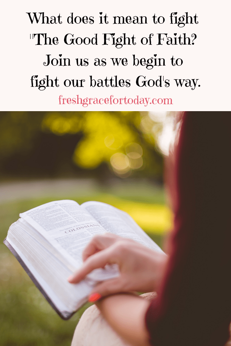Fight the Good Fight of Faith | Fresh Grace for Today