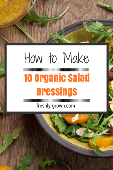 How to Make 10 Organic Salad Dressings