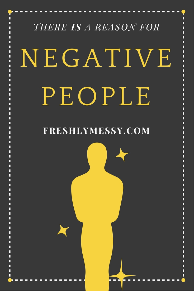 There is a Reason for Negative People