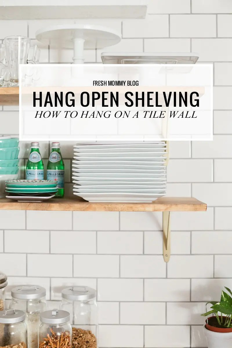 Kitchen Remodel - How to hang open shelving on tile (the easy way). A DIY step by step tutorial that you NEED to see before you get started.