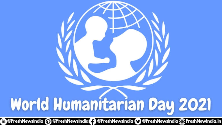 World Humanitarian Day 2021 History, Global Problems,Quotes & Slogans