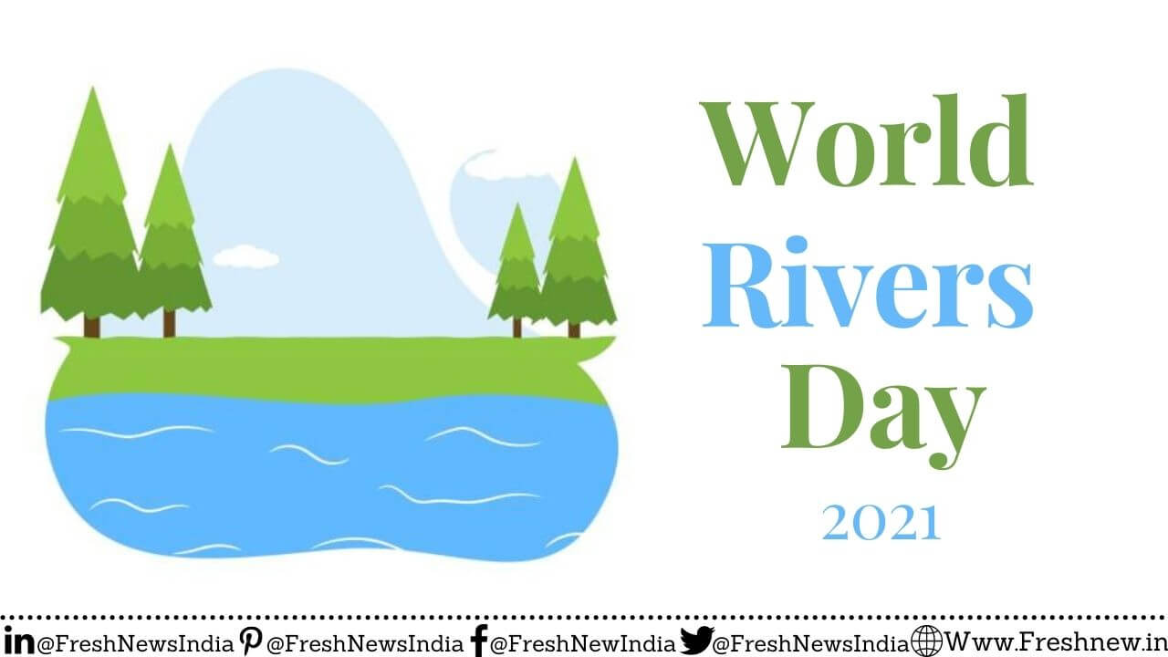 World Rivers Day 2021 Theme, History, Significance, Quotes & Messages