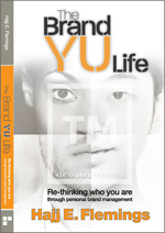 The Brand YU Life: Re-thinking who you are through personal brand management by Hajj E. Flemings
