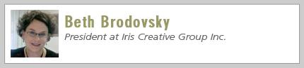 Beth Brodovsky, President at Iris Creative Group Inc.