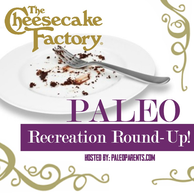 Paleo Parents Cheesecake Factory Round Up | Fresh Planet Flavor