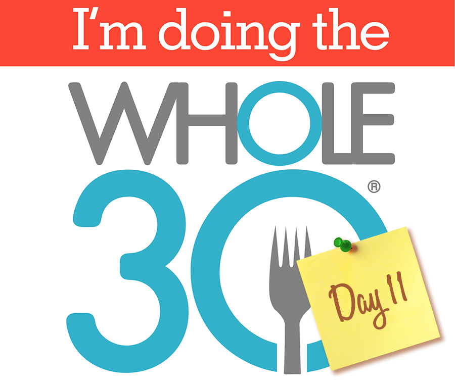 Whole30 - Day 11