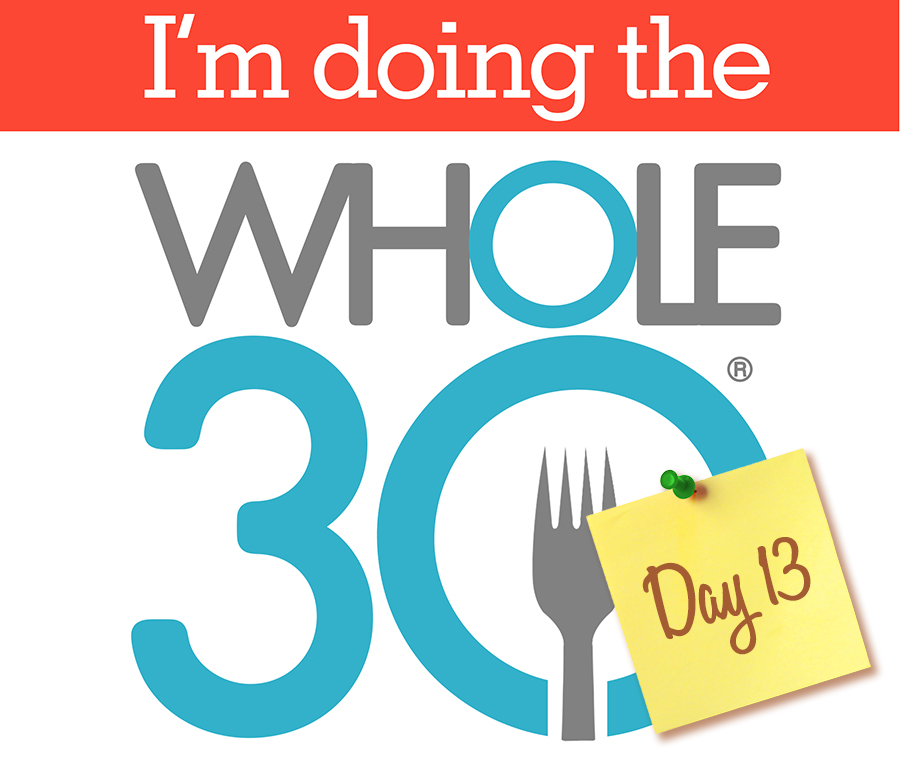 Whole30 - Day 13