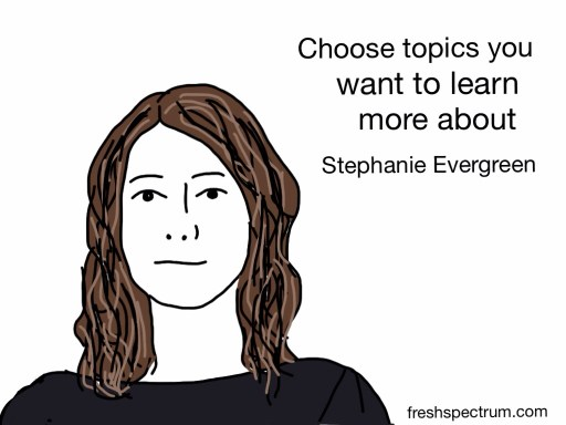 Stephanie Evergreen Advice